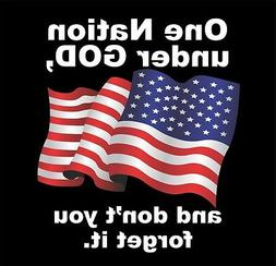 """""""One Nation under GOD, and don't you forget it"""" premium viny"""
