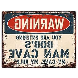WARNING YOU ARE ENTERING BOB'S MAN CAVE Chic Sign Vintage Re